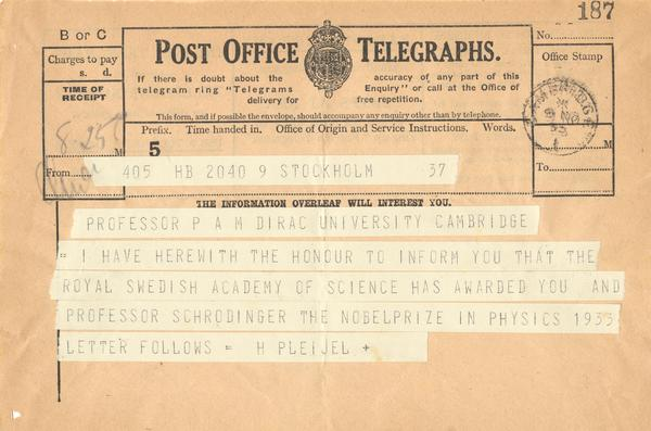 Telegram from the Royal Swedish Academy of Science informing Paul Dirac that he and Professor Schrodinger are being awarded the Nobel Prize in Physics