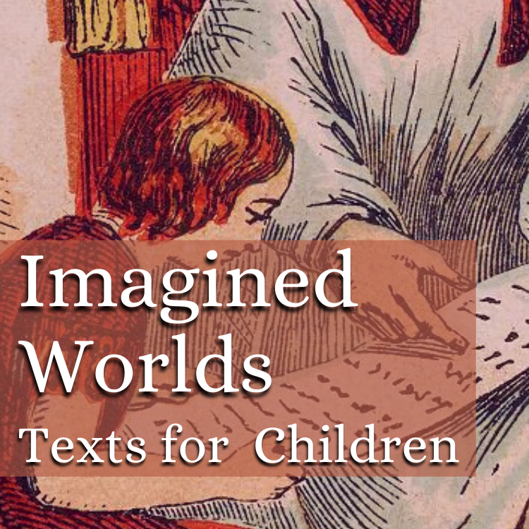 Imagined Worlds: Texts for Children relevant information and blog posts