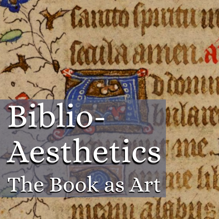 Biblio-aesthetics: The book as art relevant information and blog posts