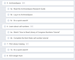 """Screenshot of Freedcamp tasks outlining the training steps for new staff members. Tasks read """"5 - Archives Space. 5a - Read the ArchivesSpace Research Guide. 5b - Log in to ArchivesSpace. 5c - Do a quick search! 6 - Learn about call numbers. 6a - Watch """"How to Read Library of Congress Numbers Tutorial"""". 6b - Complete the Kent State call numbers tutorial. 7 - FSU Library Catalog. 7a - Do a quick search! 8 - SCA-venger hunt."""""""